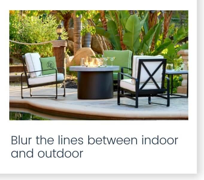 Blur the lines between indoor and outdoor